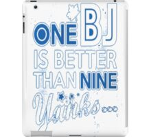 BJ is better than a Yank iPad Case/Skin