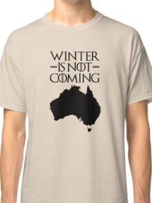 Winter is not Coming - australia(black text) Classic T-Shirt