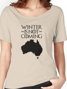 Winter is not Coming - australia(black text) Women's Relaxed Fit T-Shirt