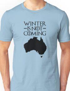 Winter is not Coming - australia(black text) Unisex T-Shirt