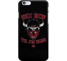 'Til I'm Dead Tee iPhone Case/Skin