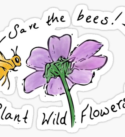 Save The Bees! Plant Wild Flowers! Sticker