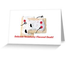 Death by Toaster Pastry Greeting Card