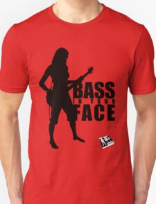 Bass in your Face! T-Shirt