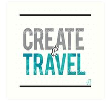 Create & Travel Art Print