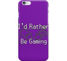 I'd Rather Be Gaming - Playstation iPhone Case/Skin