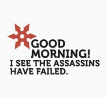 The Assassins Have Failed by artpolitic