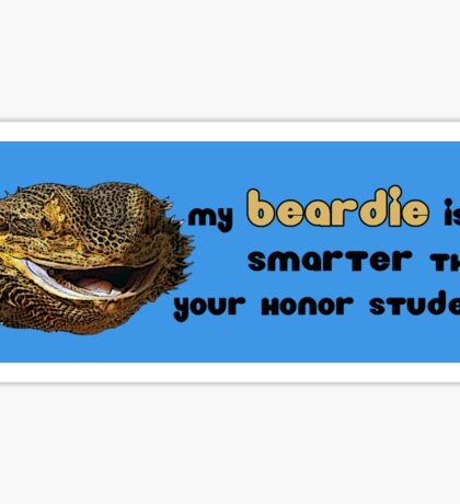 My Beardie is Smarter Than Your Honor Student Sticker