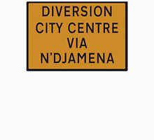 UK Diversion sign City Centre via N'Djamena.   Unisex T-Shirt
