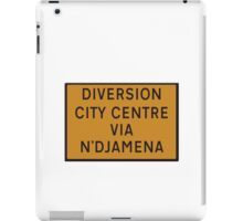 UK Diversion sign City Centre via N'Djamena.   iPad Case/Skin