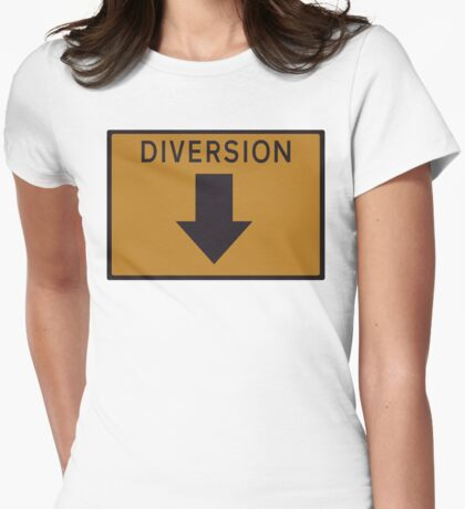 Diversion below road sign Womens Fitted T-Shirt
