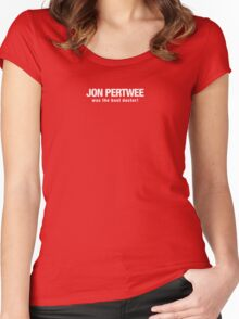 Jon Pertwee was the best Dr Who Women's Fitted Scoop T-Shirt