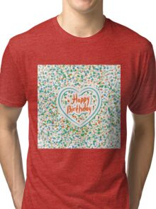 Happy birthday Card Heart and confetti  Tri-blend T-Shirt
