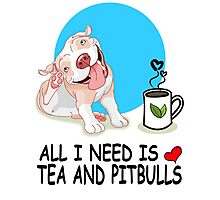 All i need is tee and pit bulls tshirt Photographic Print
