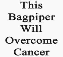 This Bagpiper Will Overcome Cancer by supernova23
