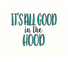 Good In The Hood Art Print