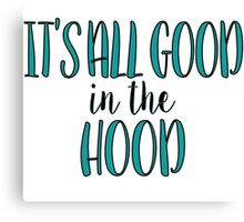 Good In The Hood Canvas Print