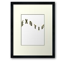 EXOTIC - products Framed Print