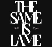 The Same Is Lame (White) One Piece - Long Sleeve