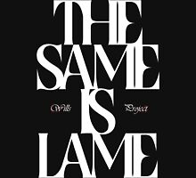 The Same Is Lame (White) Unisex T-Shirt