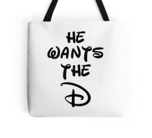 He wants the D (Disney Inspired)  Tote Bag