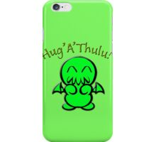 Hug'A'Thulu! iPhone Case/Skin
