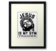 Jesus Is My Gym Trainer Framed Print