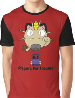 Prepare for trouble! Graphic T-Shirt