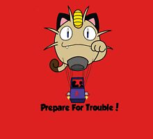 Prepare for trouble! Unisex T-Shirt