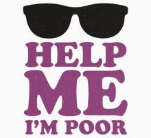 Help Me I'm Poor  by J B