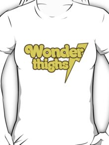 Wonder thighs  T-Shirt