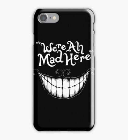 Were All Mad Here White iPhone Case/Skin