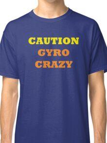 Caution Gyro Crazy Classic T-Shirt