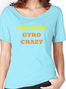 Caution Gyro Crazy Women's Relaxed Fit T-Shirt