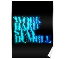 'Work Hard Stay Humble' Poster