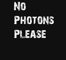 No Photons Please Unisex T-Shirt