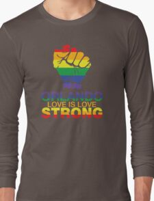 Gay Pride Orlando Strong, Love Is Love Long Sleeve T-Shirt