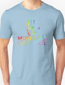 More Love Less Hate, Gay Pride, LGBT Unisex T-Shirt