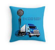 CB-TRUCKERS THROW PILLOW THATS A BIG 10-4 GOOD BUDDY Throw Pillow