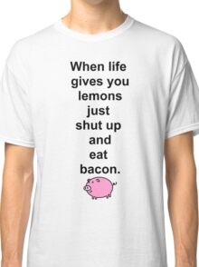 Shut up and eat bacon - 1 Classic T-Shirt