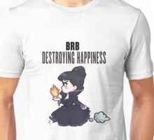 BRB -- destroying happiness Unisex T-Shirt
