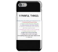eleven painful things case iPhone Case/Skin