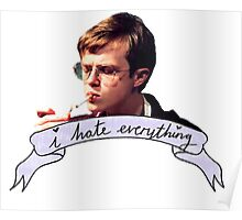 Dane DeHaan - I hate everything Poster