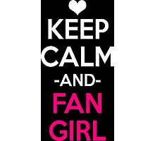 Keep Calm And Fangirl Shirt Photographic Print