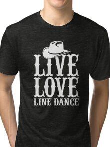 Live Love Line Dance Tri-blend T-Shirt