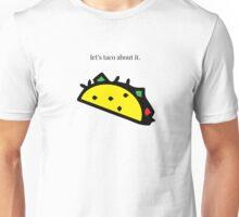 Let's taco about it. Unisex T-Shirt