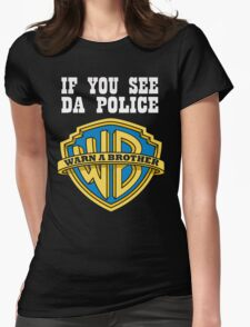 If you see da Police Womens Fitted T-Shirt
