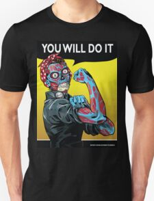 You Will Do It Unisex T-Shirt