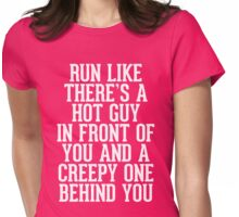 Run Like Hot Guy In Front Funny Quote Womens Fitted T-Shirt