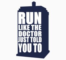 RUN LIKE THE DOCTOR JUST TOLD YOU TO by madisonrankinx